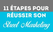 11 étapes pour réussir - street-marketing - Groupe NON STOP MEDIA
