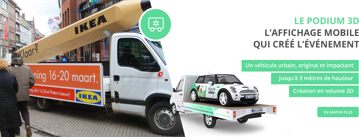 Affichage mobile - Camion Podium 3 D - Groupe NON STOP MEDIA